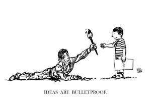 Ideas are buletproof